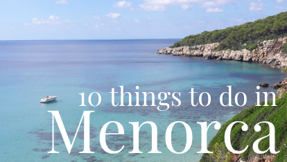10 things to do in Menorca