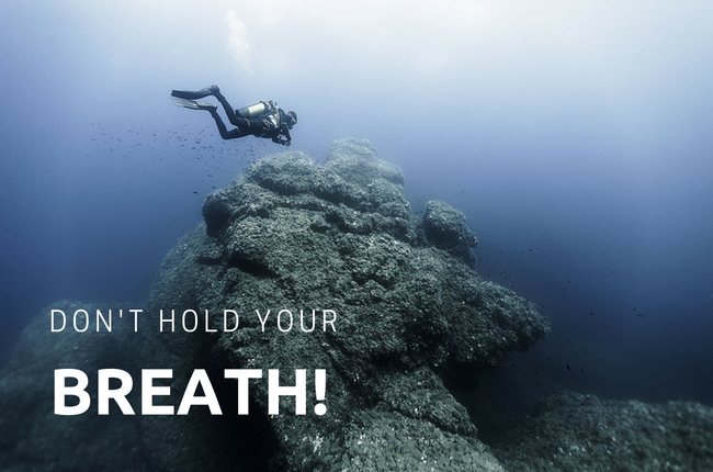 Don't hold your breath!